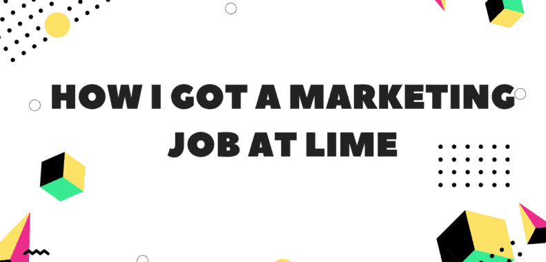 How I Got a Marketing Job at Lime